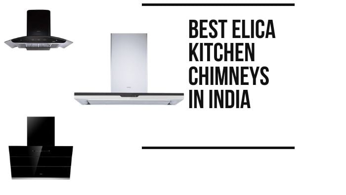 Review of best Elica kitchen chimneys in India