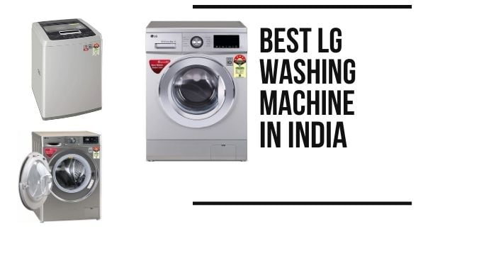 Review of the best LG Washing Machines in India