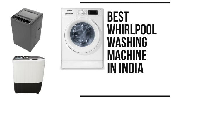 Review of the best Whirlpool Washing Machines in India
